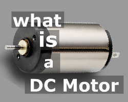 What is a DC Motor ?