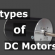 Types of DC Motors